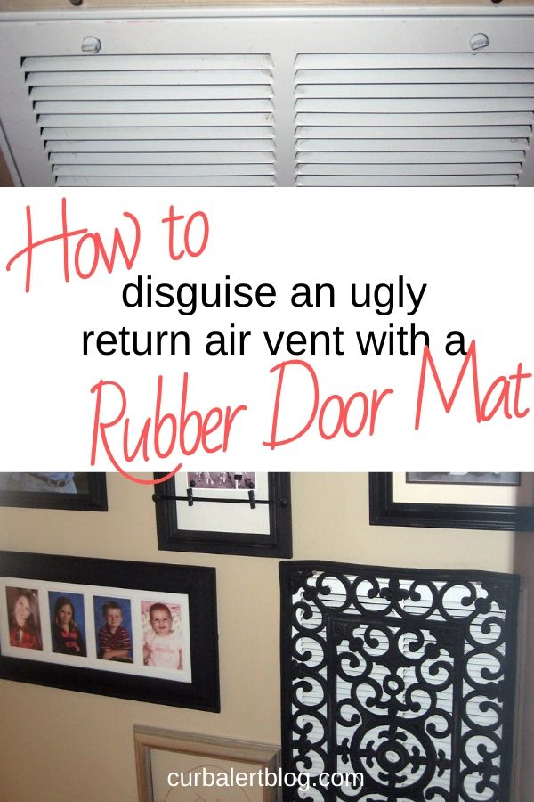 How to easily disguise an ugly return vent with a rubber door mat. #DIY #airvent #homedecor #wallart #diyproject